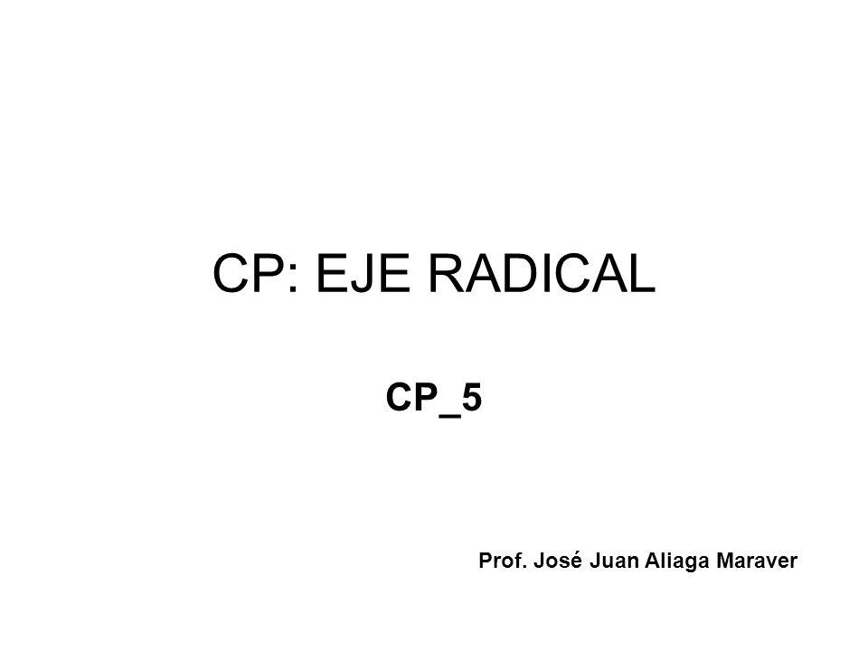 CP: EJE RADICAL CP_5 Prof. José Juan Aliaga Maraver