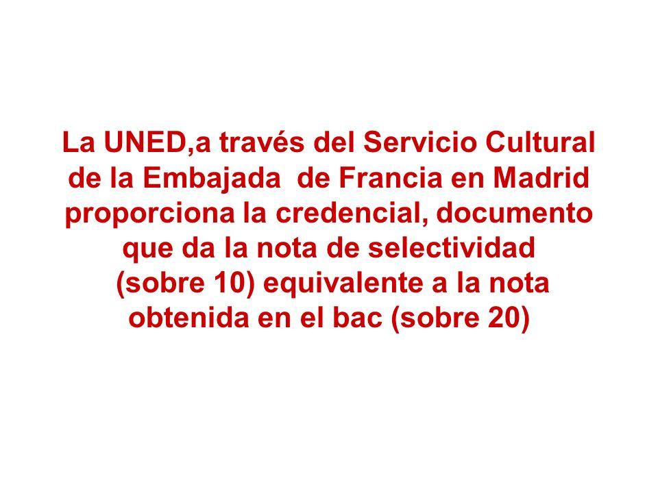 La UNED,a través del Servicio Cultural de la Embajada de Francia en Madrid proporciona la credencial, documento que da la nota de selectividad (sobre