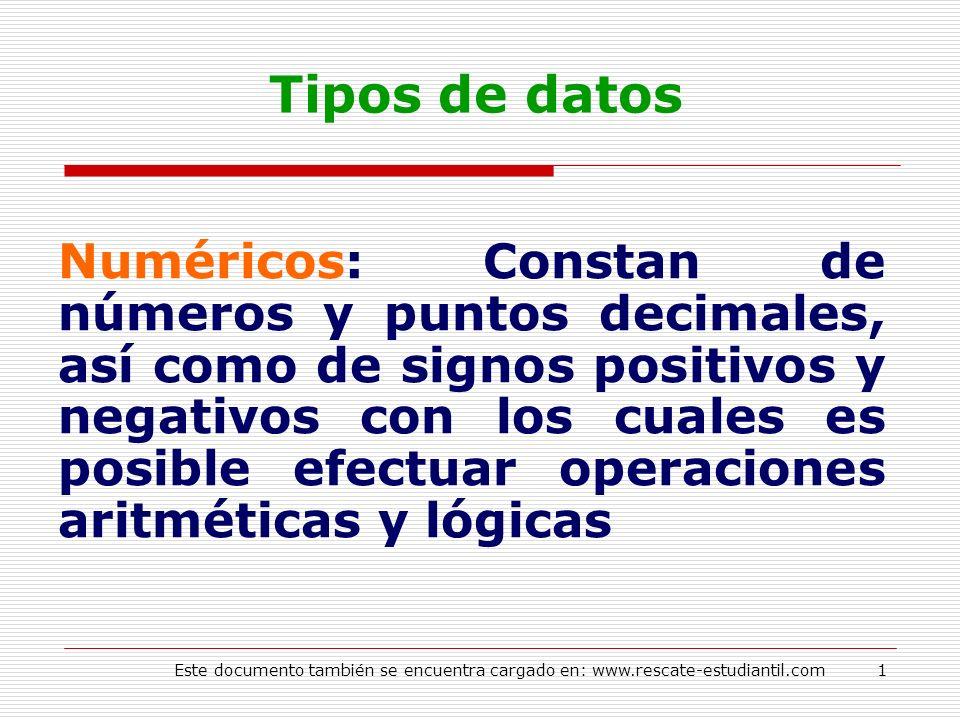 Tipos de datos Numéricos: Constan de números y puntos decimales, así como de signos positivos y negativos con los cuales es posible efectuar operacion
