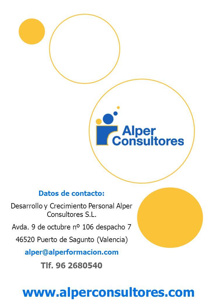 Datos de contacto: Desarrollo y Crecimiento Personal Alper Consultores S.L. Avda. 9 de octubre nº 106 despacho 7 46520 Puerto de Sagunto (Valencia) al