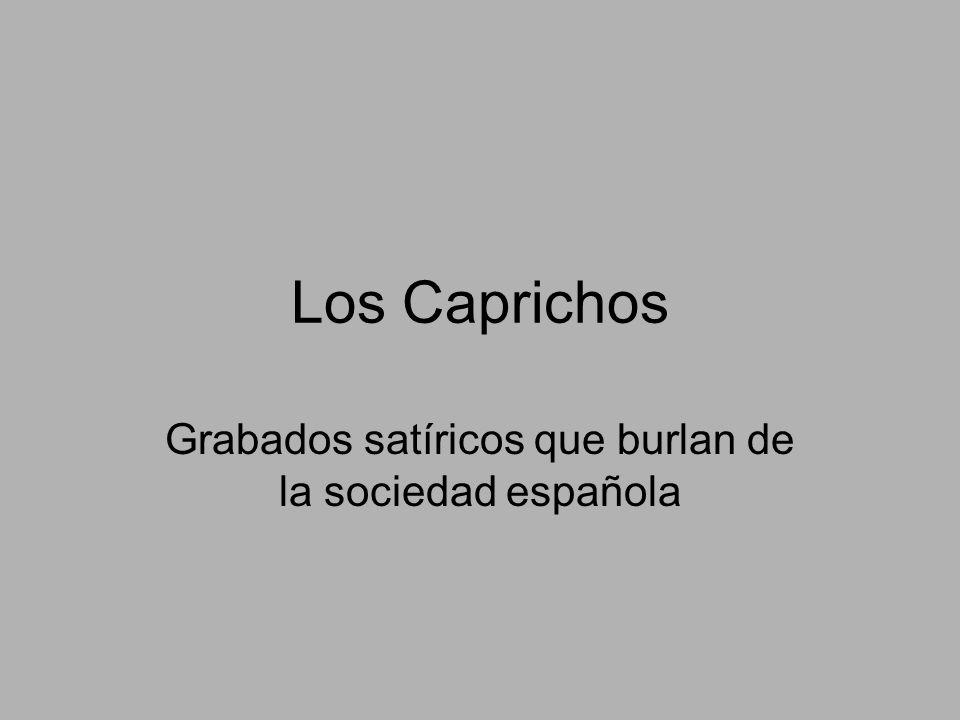 Los Caprichos Grabados satíricos que burlan de la sociedad española