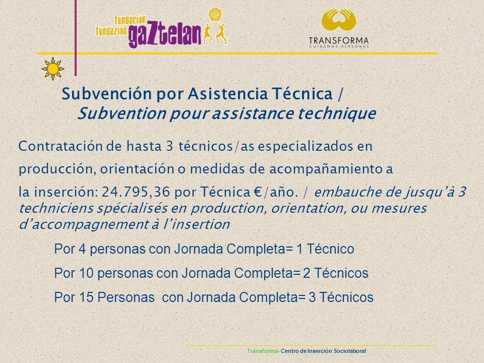 Subvención por Asistencia Técnica / Subvention pour assistance technique Contratación de hasta 3 técnicos/as especializados en producción, orientación