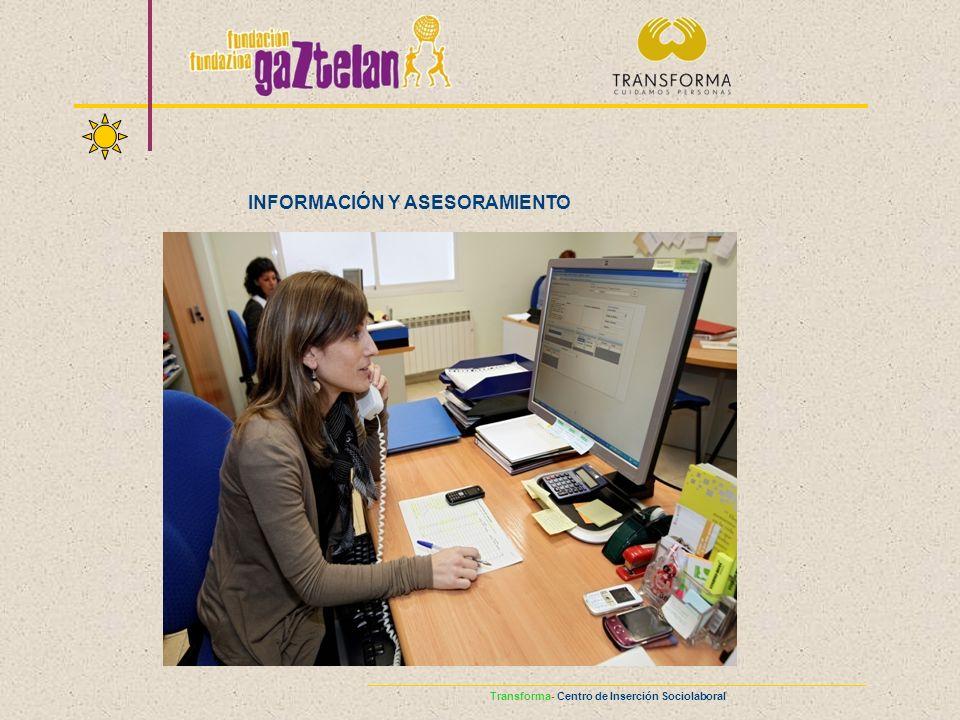 INFORMACIÓN Y ASESORAMIENTO Transforma- Centro de Inserción Sociolaboral
