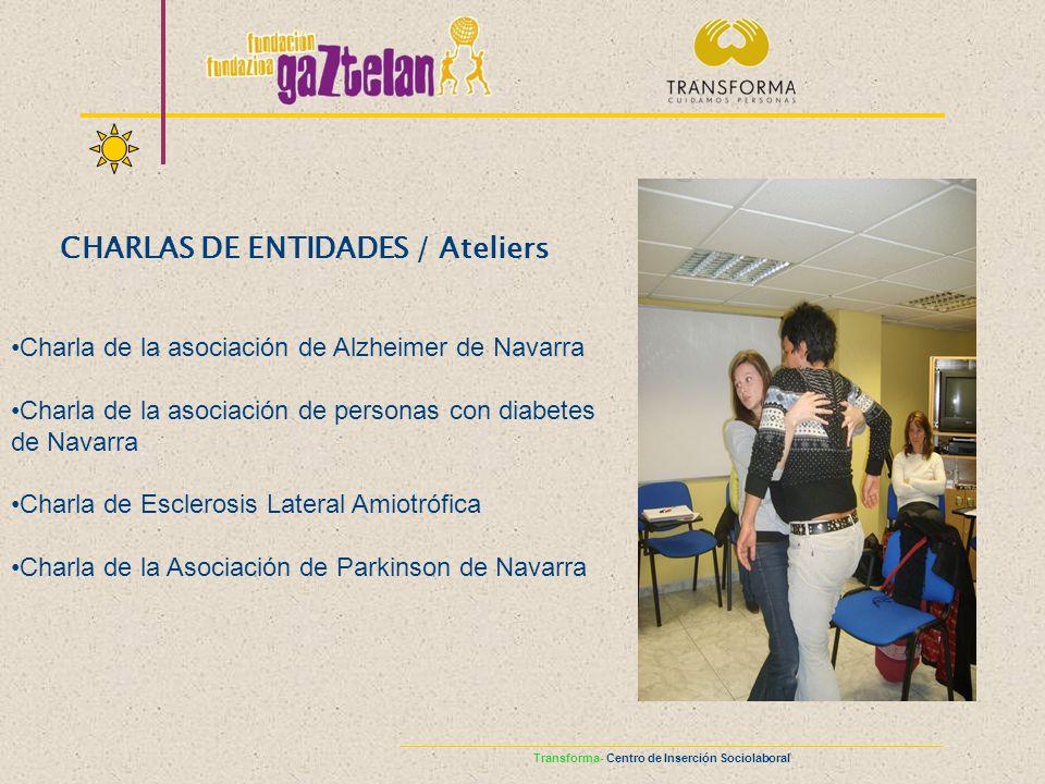 CHARLAS DE ENTIDADES / Ateliers Charla de la asociación de Alzheimer de Navarra Charla de la asociación de personas con diabetes de Navarra Charla de
