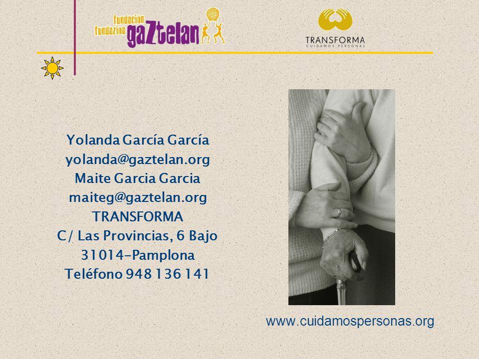 www.cuidamospersonas.org Yolanda García García yolanda@gaztelan.org Maite Garcia Garcia maiteg@gaztelan.org TRANSFORMA C/ Las Provincias, 6 Bajo 31014