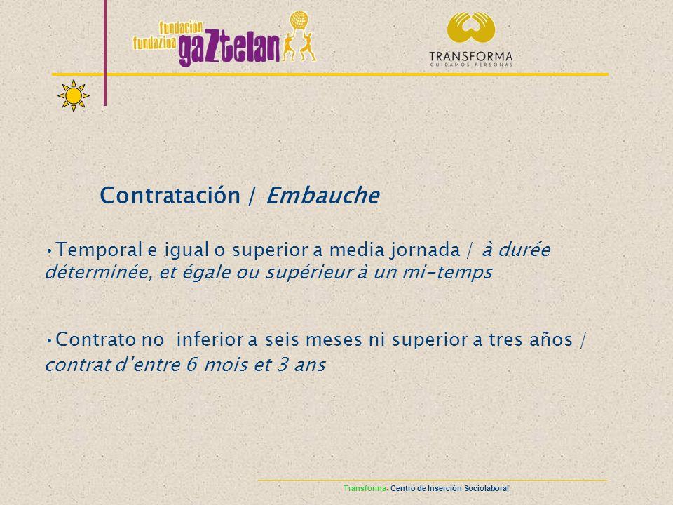 Contratación / Embauche Temporal e igual o superior a media jornada / à durée déterminée, et égale ou supérieur à un mi-temps Contrato no inferior a s