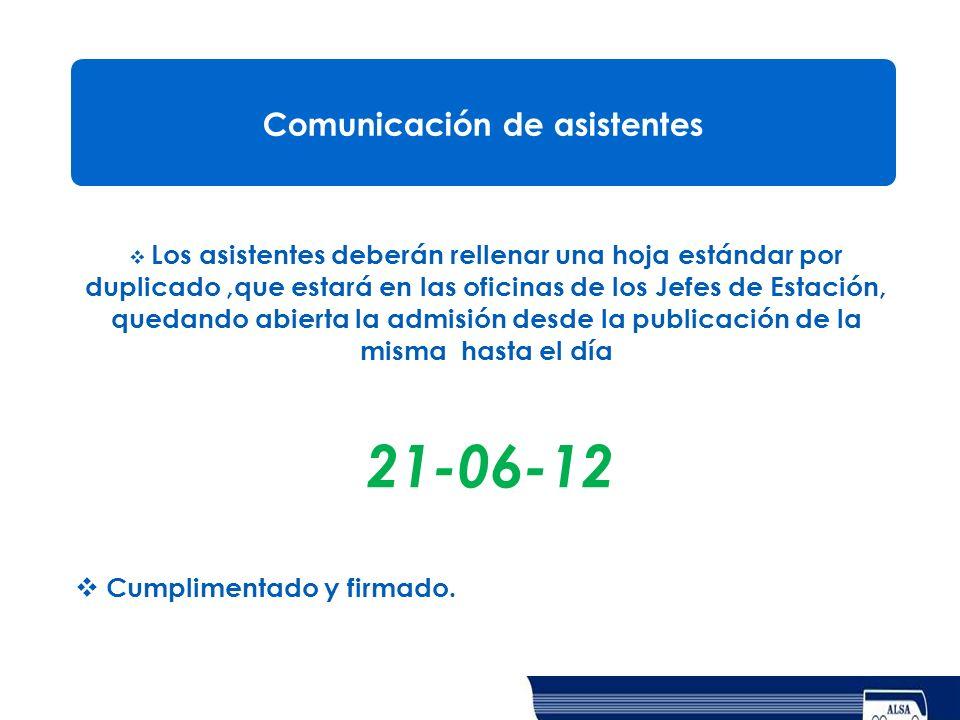 Comunicación de asistentes Los asistentes deberán rellenar una hoja estándar por duplicado,que estará en las oficinas de los Jefes de Estación, quedan