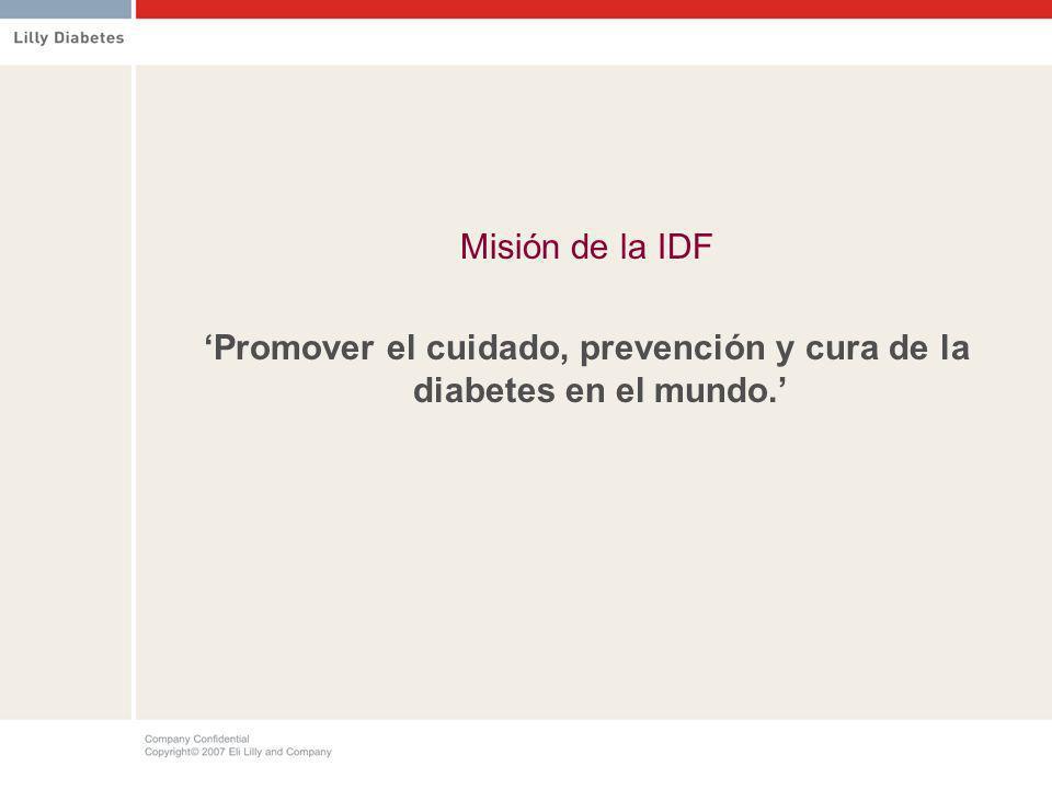 Misión de la IDF Promover el cuidado, prevención y cura de la diabetes en el mundo.