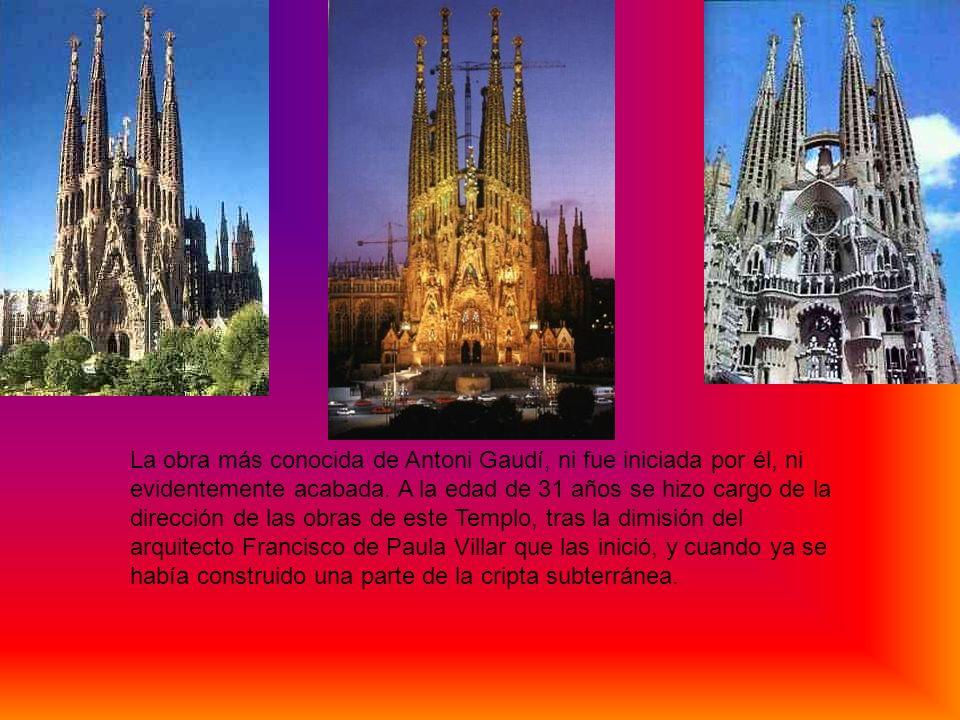 La obra más conocida de Antoni Gaudí, ni fue iniciada por él, ni evidentemente acabada. A la edad de 31 años se hizo cargo de la dirección de las obra