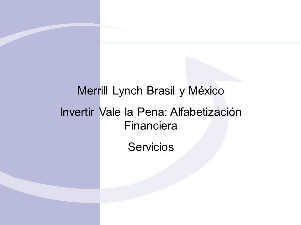 Merrill Lynch Brasil y México Invertir Vale la Pena: Alfabetización Financiera Servicios