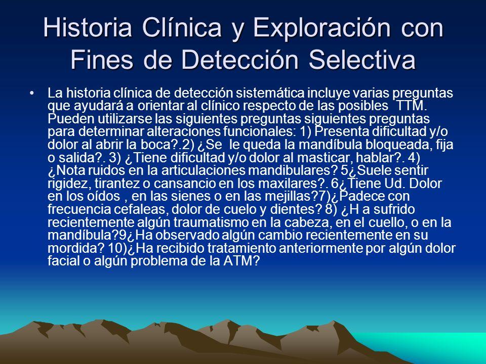 Historia Clínica y Exploración con Fines de Detección Selectiva La historia clínica de detección sistemática incluye varias preguntas que ayudará a or