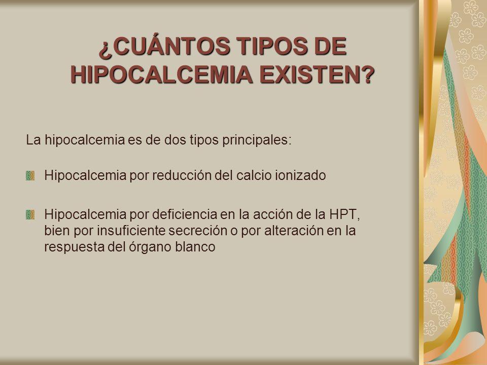 ¿CUÁNTOS TIPOS DE HIPOCALCEMIA EXISTEN? La hipocalcemia es de dos tipos principales: Hipocalcemia por reducción del calcio ionizado Hipocalcemia por d