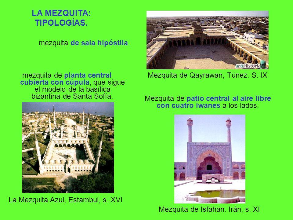 LA MEZQUITA: TIPOLOGÍAS. mezquita de planta central cubierta con cúpula, que sigue el modelo de la basílica bizantina de Santa Sofía. Mezquita de Qayr