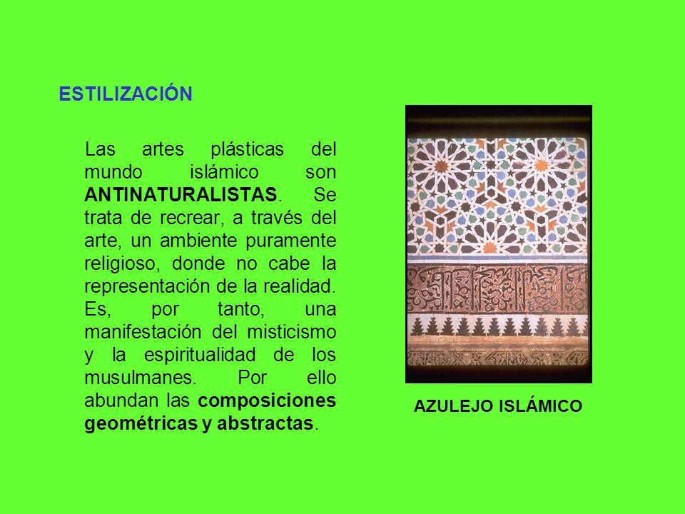 LA ESTILIZACIÓN TIENE UN FUNDAMENTO MÍSTICO Y GEOMÉTRICO La composición geométrica se usó también para evitar toda representación humana de la divinidad.