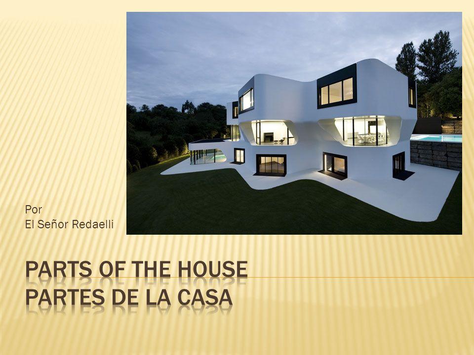 La casa - The house El dormitorio - The bedroom El comedor - The dining room La cocina - The kitchen El baño - The bathroom