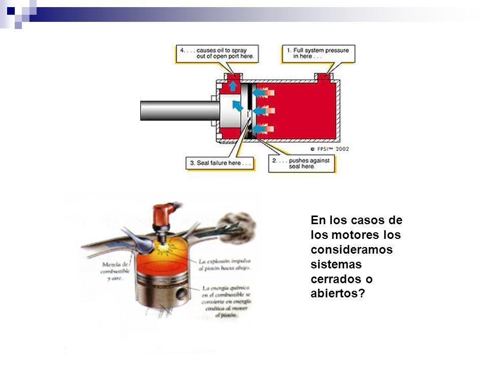 En los casos de los motores los consideramos sistemas cerrados o abiertos?