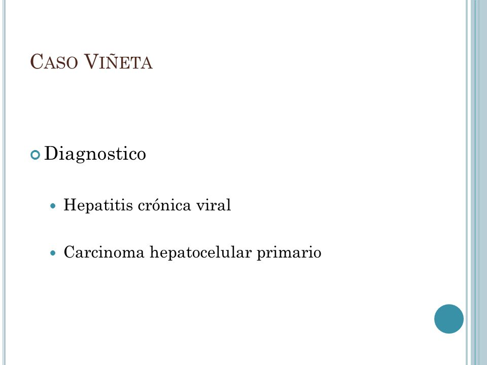 Diagnostico Hepatitis crónica viral Carcinoma hepatocelular primario