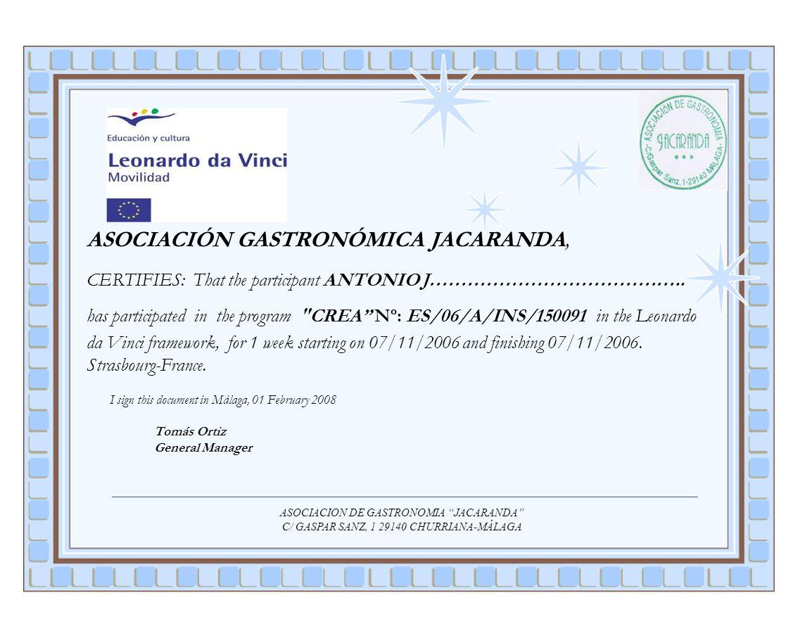 ASOCIACIÓN GASTRONÓMICA JACARANDA, CERTIFIES: That the participant ANTONIO J………………………………….. has participated in the program