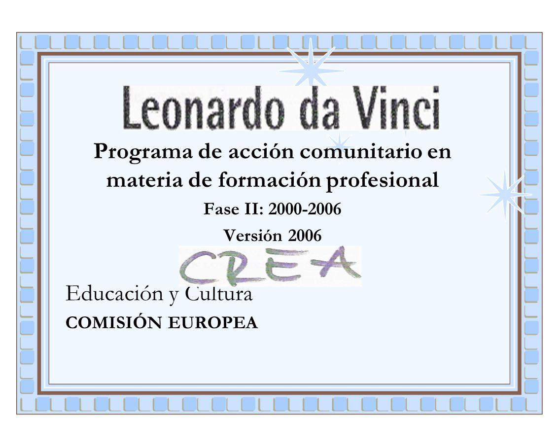 Programa de acción comunitario en materia de formación profesional Fase II: 2000-2006 Versión 2006 Educación y Cultura COMISIÓN EUROPEA