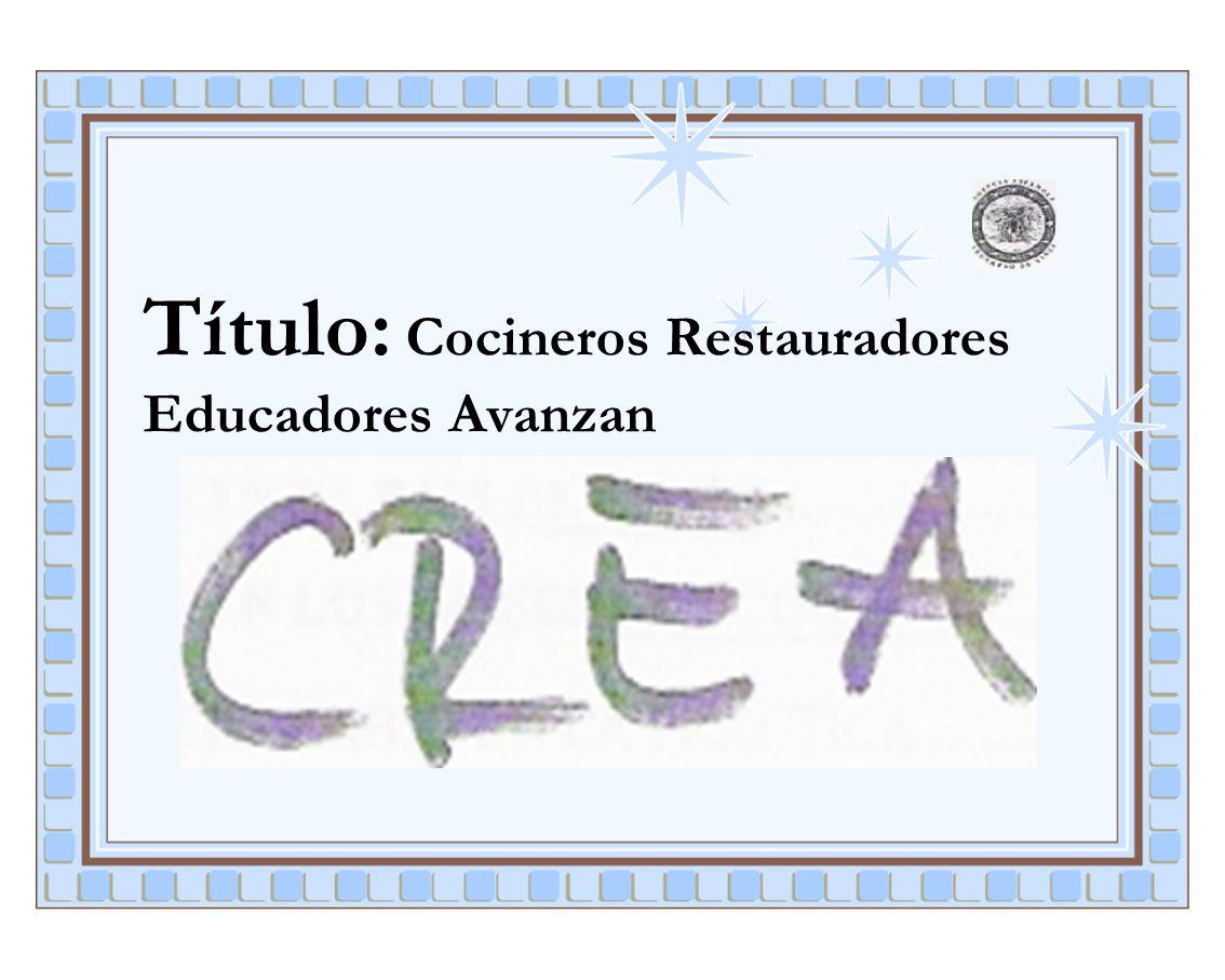 Título: Cocineros Restauradores Educadores Avanzan