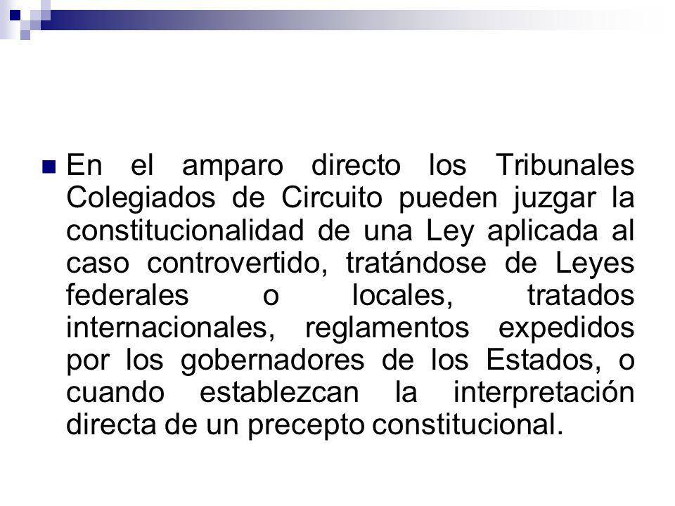 En el amparo directo los Tribunales Colegiados de Circuito pueden juzgar la constitucionalidad de una Ley aplicada al caso controvertido, tratándose d