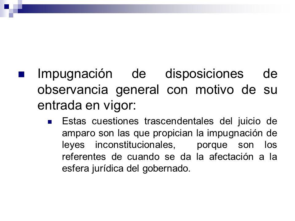 Impugnación de disposiciones de observancia general con motivo de su entrada en vigor: Estas cuestiones trascendentales del juicio de amparo son las q