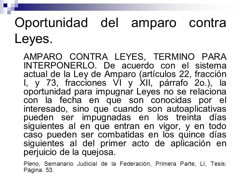 Oportunidad del amparo contra Leyes. AMPARO CONTRA LEYES, TERMINO PARA INTERPONERLO. De acuerdo con el sistema actual de la Ley de Amparo (artículos 2