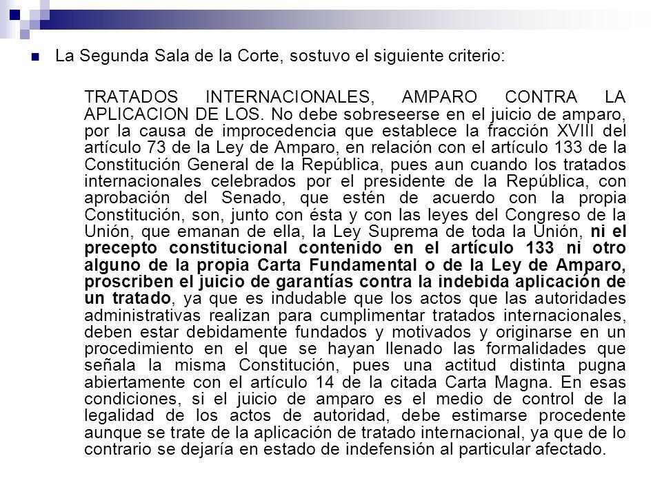 La Segunda Sala de la Corte, sostuvo el siguiente criterio: TRATADOS INTERNACIONALES, AMPARO CONTRA LA APLICACION DE LOS. No debe sobreseerse en el ju