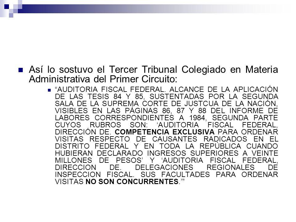 Así lo sostuvo el Tercer Tribunal Colegiado en Materia Administrativa del Primer Circuito: AUDITORIA FISCAL FEDERAL. ALCANCE DE LA APLICACIÓN DE LAS T