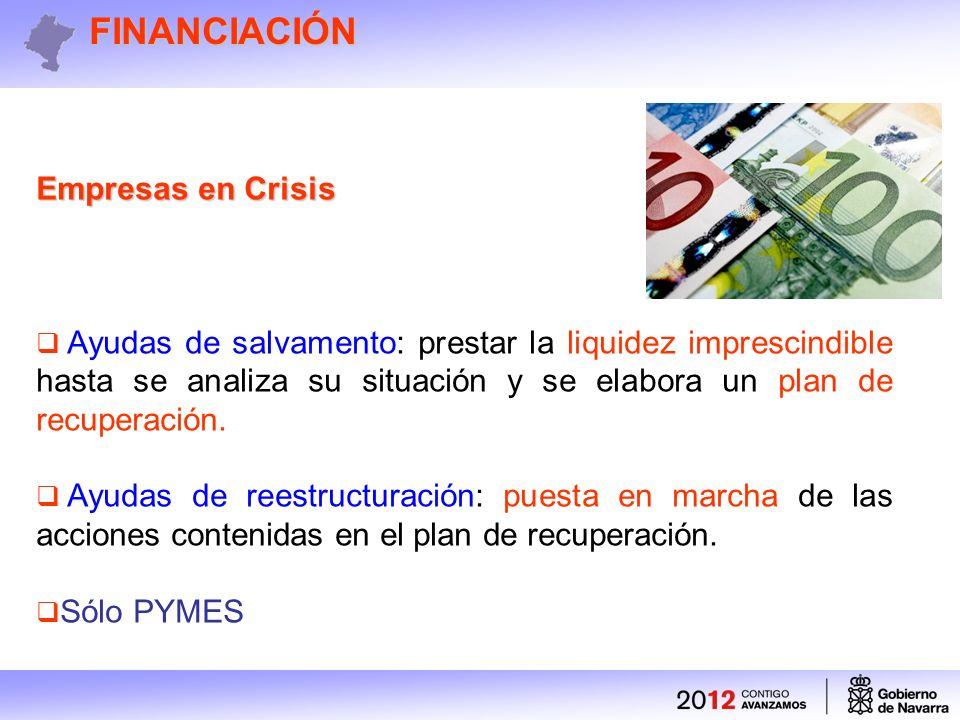 Empresas en Crisis Ayudas de salvamento: prestar la liquidez imprescindible hasta se analiza su situación y se elabora un plan de recuperación.