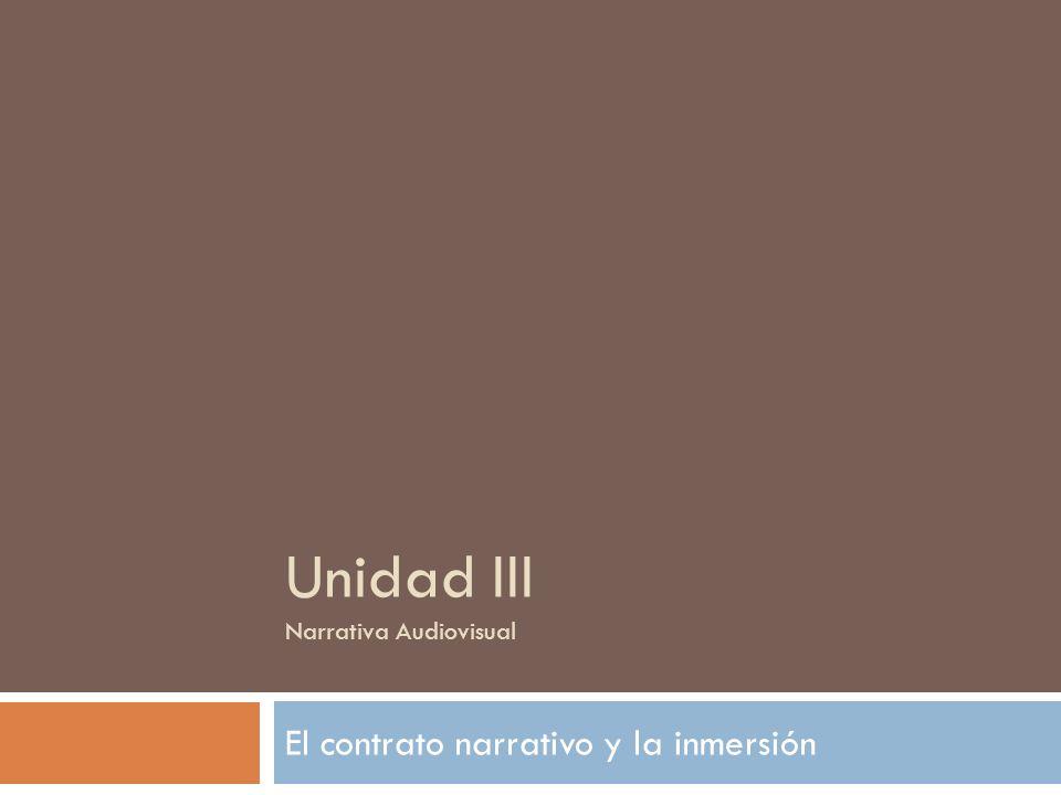 Unidad III Narrativa Audiovisual El contrato narrativo y la inmersión
