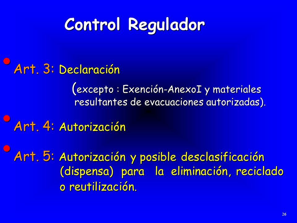 Art. 3: Declaración Art. 3: Declaración ( excepto : Exención-AnexoI y materiales resultantes de evacuaciones autorizadas). ( excepto : Exención-AnexoI