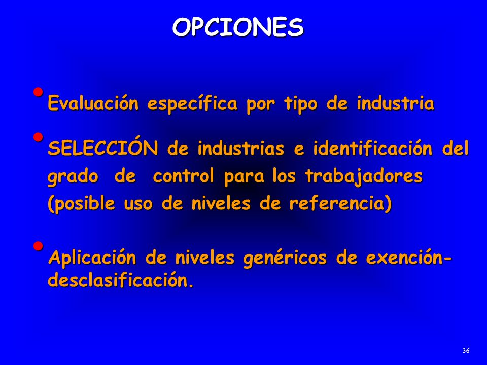 Evaluación específica por tipo de industria Evaluación específica por tipo de industria OPCIONES SELECCIÓN de industrias e identificación del grado de
