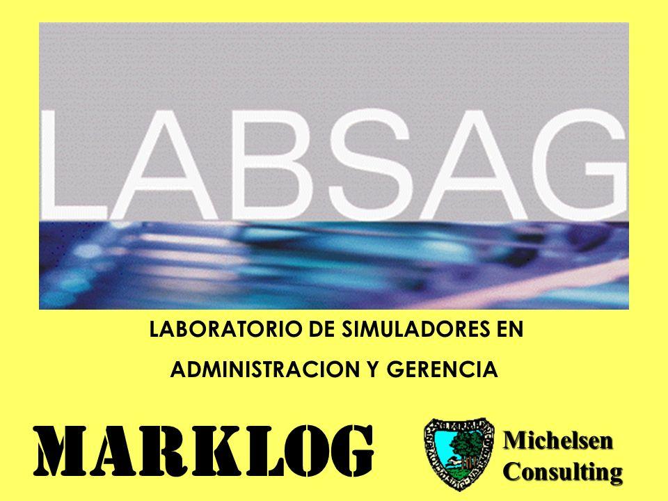 LABORATORIO DE SIMULADORES EN ADMINISTRACION Y GERENCIA Michelsen Consulting MARKLOG