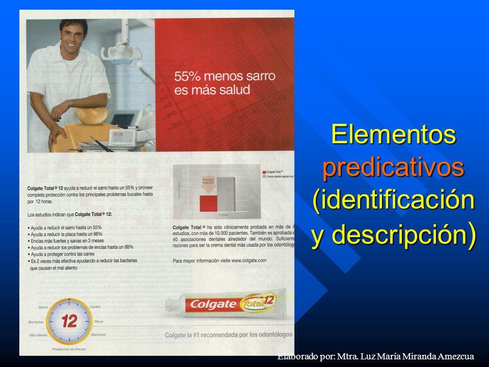Elementos ponderativos (valoración positiva del producto) Elaborado por: Mtra.