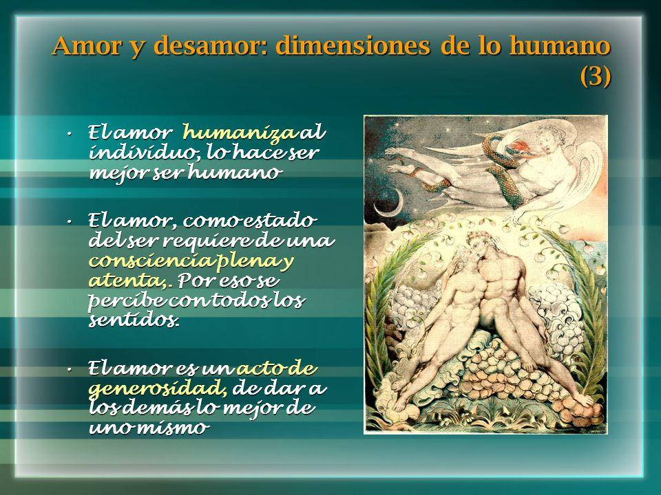 El amor humaniza al individuo, lo hace ser mejor ser humanoEl amor humaniza al individuo, lo hace ser mejor ser humano El amor, como estado del ser re