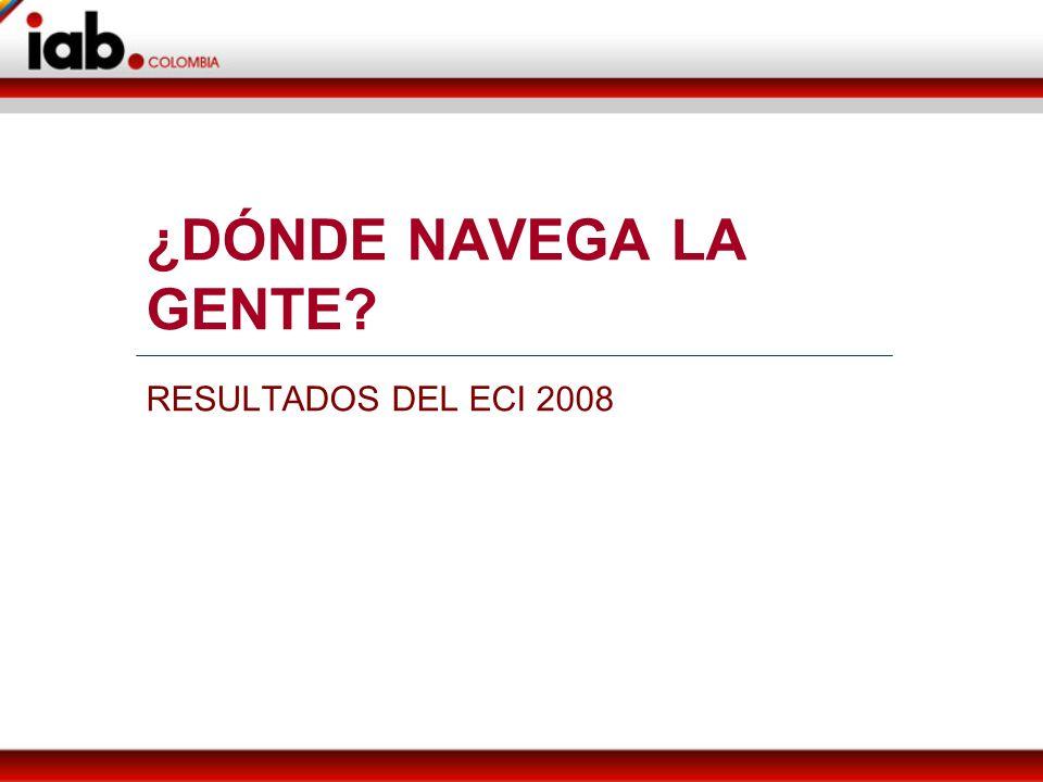 ¿DÓNDE NAVEGA LA GENTE RESULTADOS DEL ECI 2008