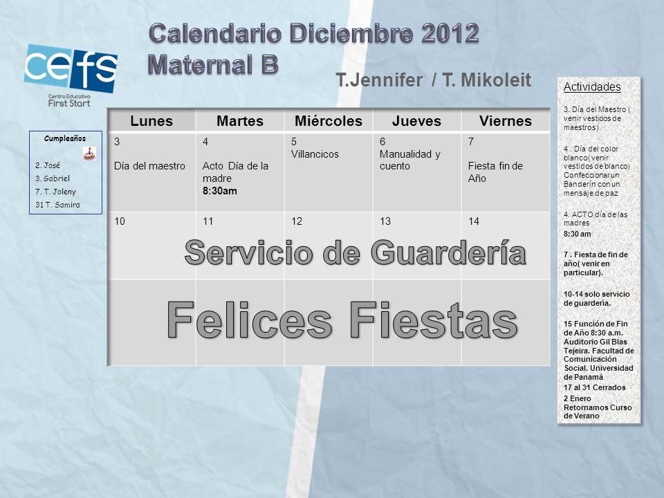 Cumpleaños 2. José 3. Gabriel 7. T. Joleny 31 T. Samira T.Jennifer / T. Mikoleit