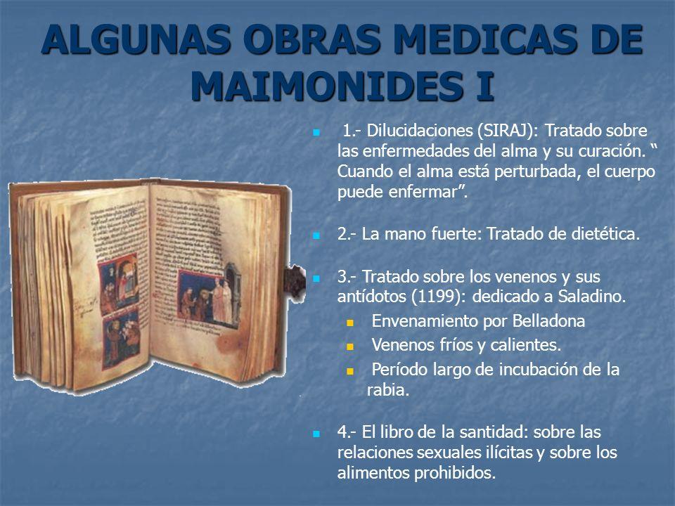 ALGUNAS OBRAS MEDICAS DE MAIMONIDES I 1.- Dilucidaciones (SIRAJ): Tratado sobre las enfermedades del alma y su curación. Cuando el alma está perturbad