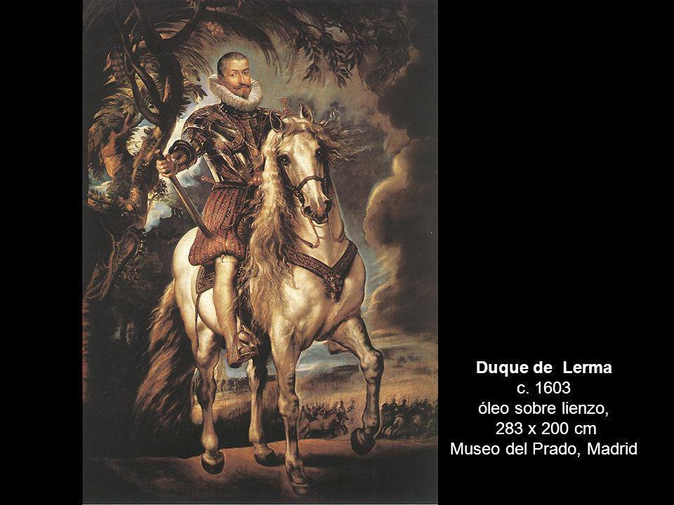 Duque de Lerma c. 1603 óleo sobre lienzo, 283 x 200 cm Museo del Prado, Madrid