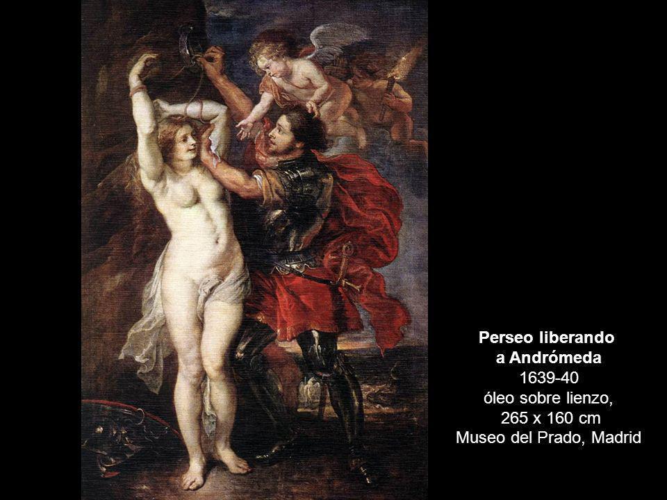Perseo liberando a Andrómeda 1639-40 óleo sobre lienzo, 265 x 160 cm Museo del Prado, Madrid