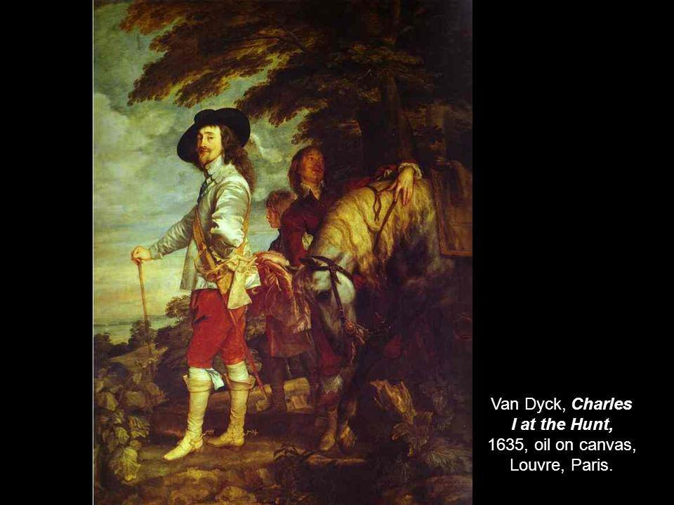 Van Dyck, Charles I at the Hunt, 1635, oil on canvas, Louvre, Paris.
