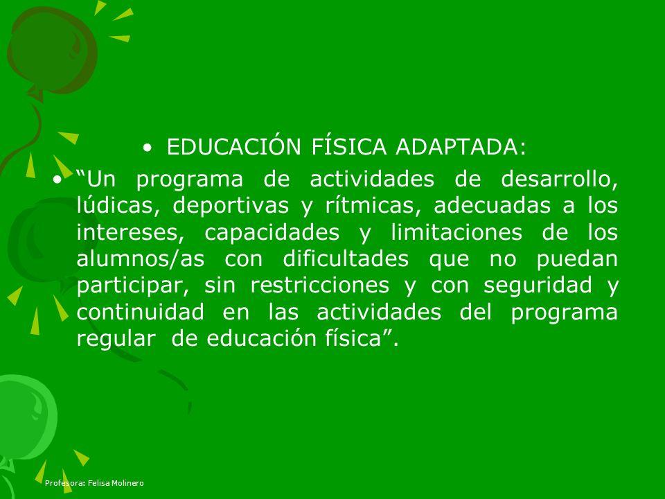 EDUCACIÓN FÍSICA ADAPTADA: Un programa de actividades de desarrollo, lúdicas, deportivas y rítmicas, adecuadas a los intereses, capacidades y limitaci