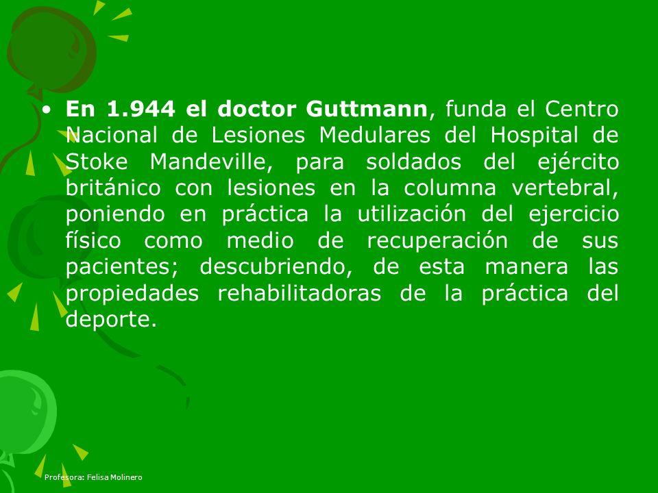 En 1.944 el doctor Guttmann, funda el Centro Nacional de Lesiones Medulares del Hospital de Stoke Mandeville, para soldados del ejército británico con