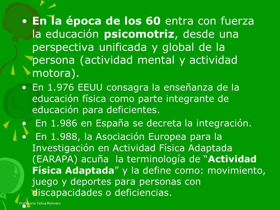 En la época de los 60 entra con fuerza la educación psicomotriz, desde una perspectiva unificada y global de la persona (actividad mental y actividad