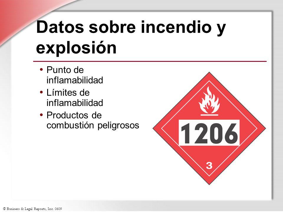 © Business & Legal Reports, Inc. 0609 Datos sobre incendio y explosión Punto de inflamabilidad Límites de inflamabilidad Productos de combustión pelig