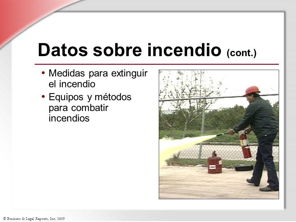 © Business & Legal Reports, Inc. 0609 Datos sobre incendio (cont.) Medidas para extinguir el incendio Equipos y métodos para combatir incendios
