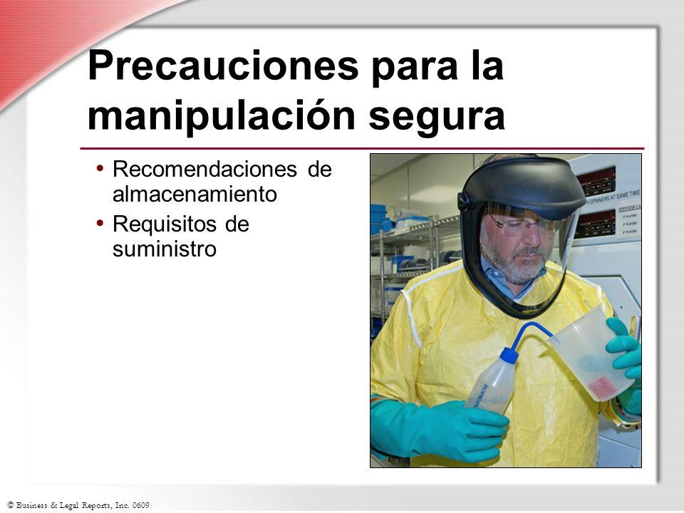 © Business & Legal Reports, Inc. 0609 Precauciones para la manipulación segura Recomendaciones de almacenamiento Requisitos de suministro