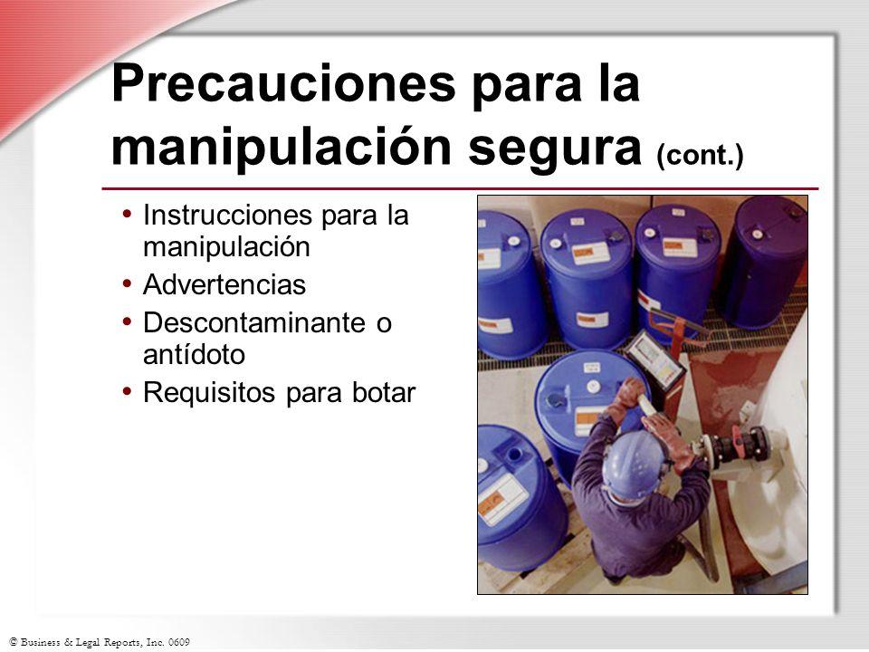 © Business & Legal Reports, Inc. 0609 Precauciones para la manipulación segura (cont.) Instrucciones para la manipulación Advertencias Descontaminante