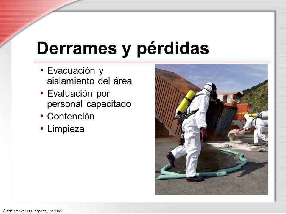 © Business & Legal Reports, Inc. 0609 Derrames y pérdidas Evacuación y aislamiento del área Evaluación por personal capacitado Contención Limpieza